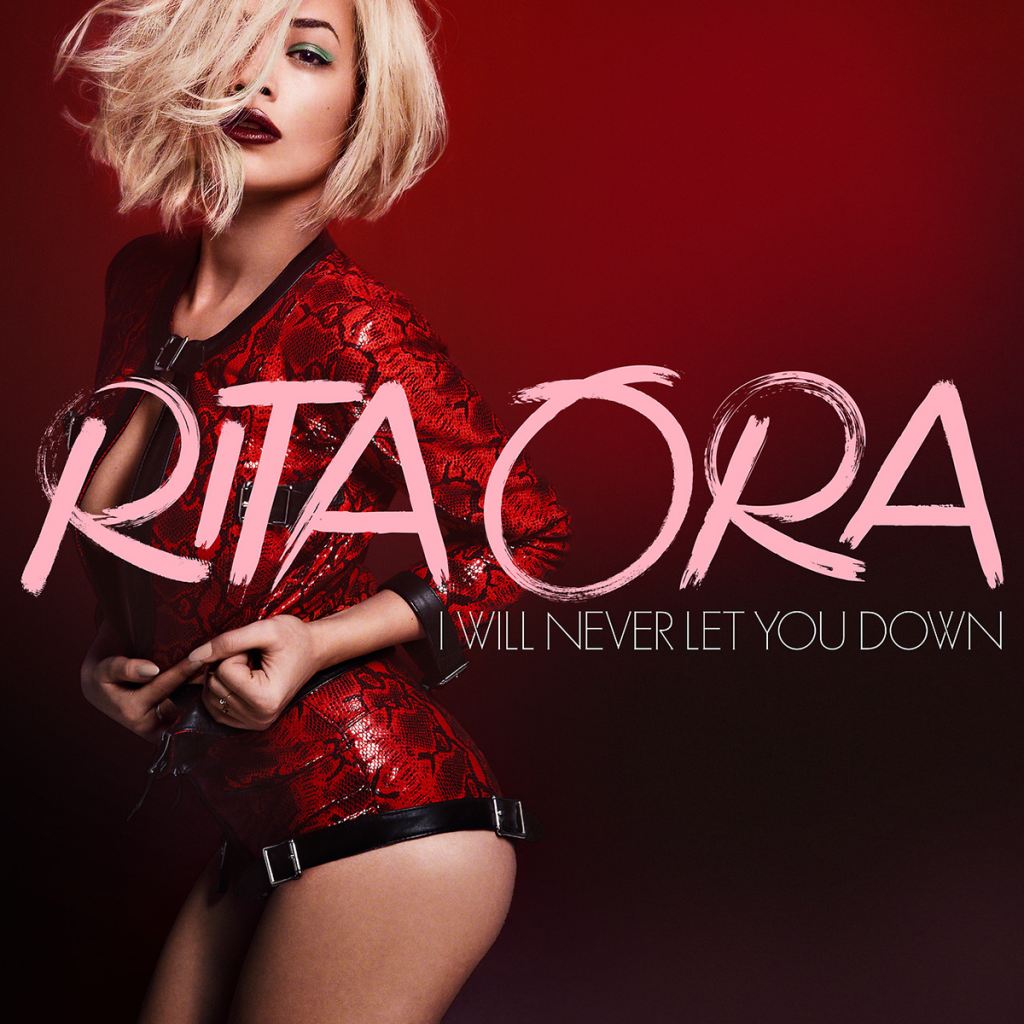 RITA-ORA-I-Will-Never-Let-You-Down-2014